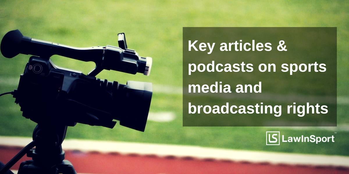 Key articles & podcasts on sports media and broadcasting rights