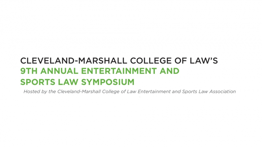 Cleveland-Marshall College of Law's 9th Annual Entertainment and Sports Law Symposium