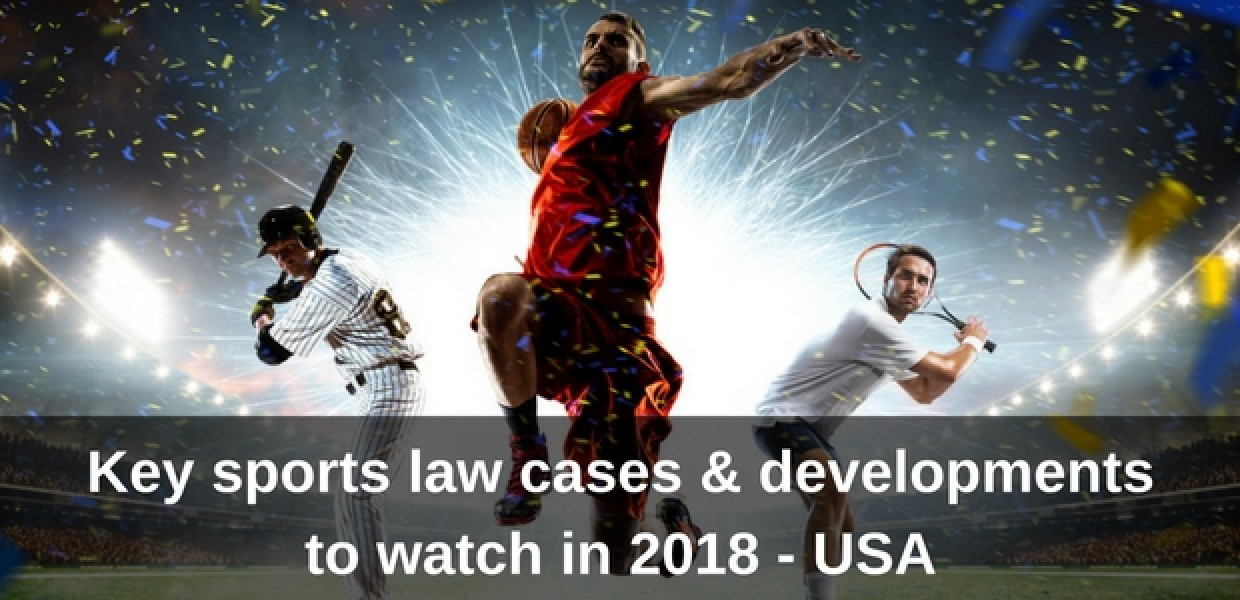 Key sports law issues of 2018 USA multisports image