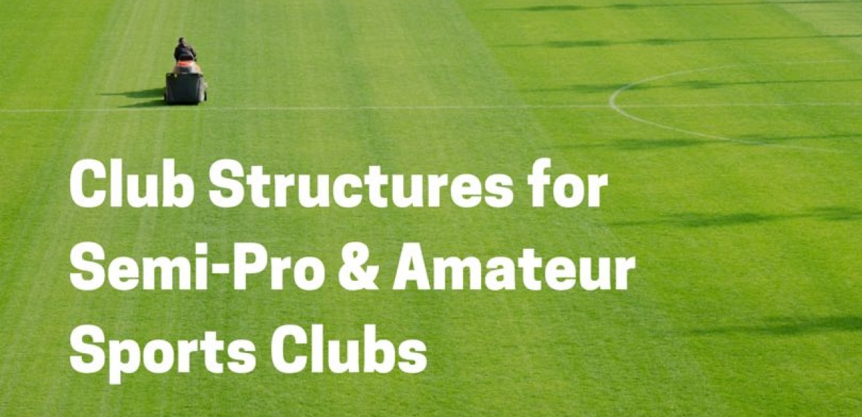 Title image;  Club Structures for Semi-Professional and Amateur Sports Clubs 2015