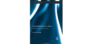 Dispute_Resolution_In_Sport_Athletes_Law_And_Arbitration_2015