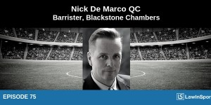 Episode 75: Nick De Marco QC