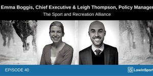 Behind the scenes of the UK's Sports Betting Group: an interview with Emma Boggis and Leigh Thompson - Episode 40