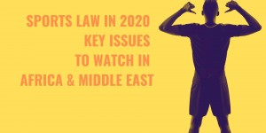 Title image of player pointing to back - Sports law in 2020 - key issues to watch in Africa & Middle East