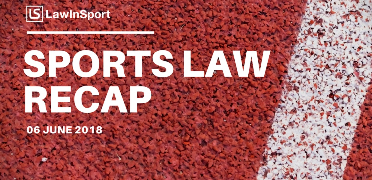 08ea92fbc382 Sports Law News Recap – April - June 2018