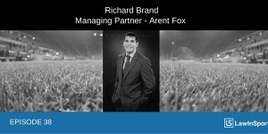 The rise of stadium naming rights deals in US Sports - interview with Richard Brand, Arent Fox - Episode 38