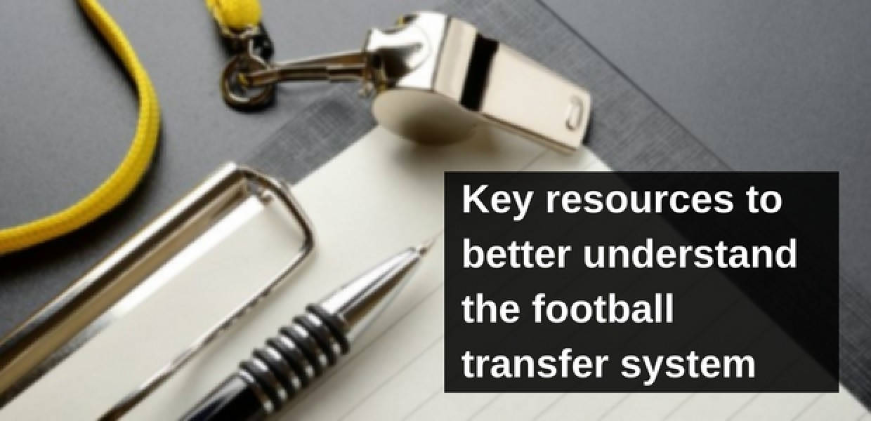 Key resources to better understand the football transfer system