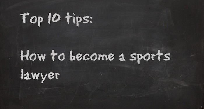 Top 10 tips on how to become a sports lawyer